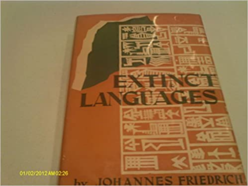 Extinct Languages Johannes Friedrich Amazoncom - Extinct languages
