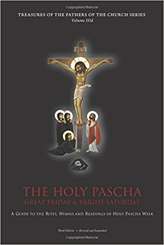 The Holy Pascha: Great Friday & Bright Saturday (Vol. IIID)