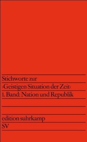 Stichworte zur »Geistigen Situation der Zeit«: 1. Band: Nation und Republik. 2. Band: Politik und Kultur (edition suhrkamp)