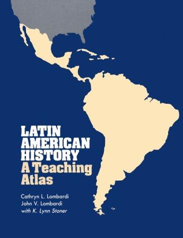 Latin American History: A Teaching Atlas (Conference On Latin American History)