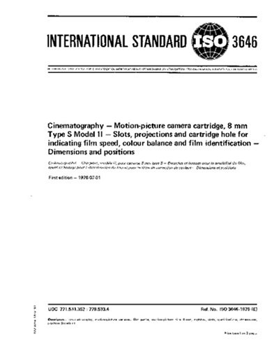 ISO 3646:1976, Cinematography -- Motion-picture camera cartridge, 8 mm Type S Model II -- Slots, projections and cartridge hole for indicating film ... identification -- Dimensions and positions