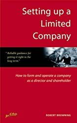Setting Up a Limited Company: How to Form and Operate a Company as a Director and Shareholder (Small Business Series)