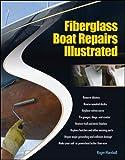 : Fiberglass Boat Repairs Illustrated