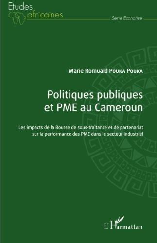 Politiques publiques et PME au Cameroun: Les impacts de la Bourse de sous-traitance et de partenariat sur la performance des PME dans le secteur industriel (French Edition) thumbnail