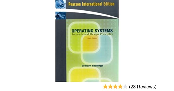Operating Systems Internals And Design Principles 6th Edition William Stallings 9780136033370 Amazon Com Books