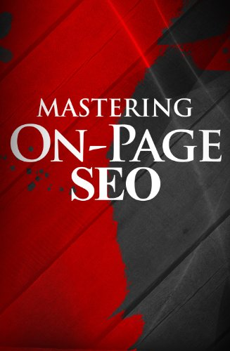 Mastering On-Page SEO - How to Create a Search Engine Optimized Website