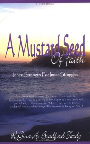 Read Online A Mustard Seed of Faith: Inner Strength for Inner Struggles ebook