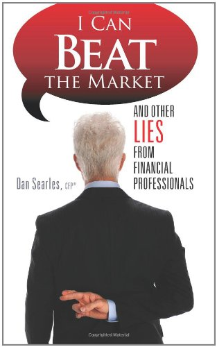 I Can Beat the Market: And Other Lies from Financial Professionals pdf epub