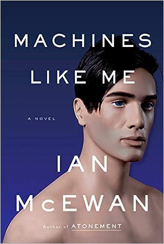 63b2804212d Machines Like Me  A Novel  Ian McEwan  9780385545112  Amazon.com  Books