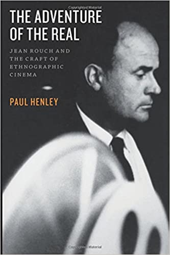 cinema craft the adventure of the real jean rouch and the craft of