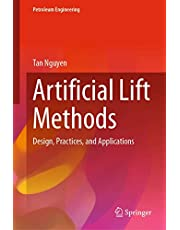 Artificial Lift Methods: Design, Practices, and Applications (Petroleum Engineering)