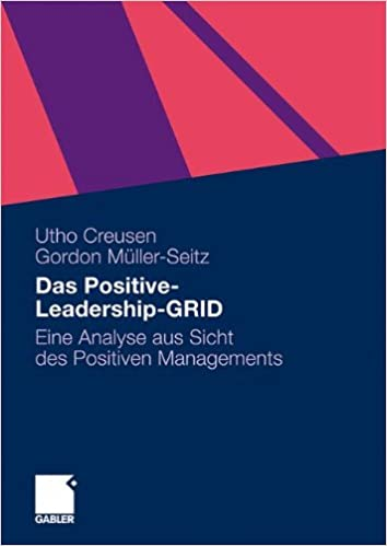 Das Positive-Leadership-GRID: Eine Analyse aus Sicht des Positiven Managements