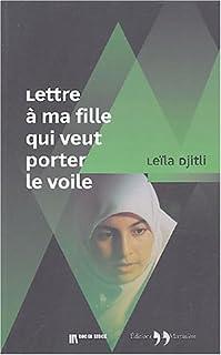 Lettre à ma fille qui veut porter le voile, Djitli, Leila