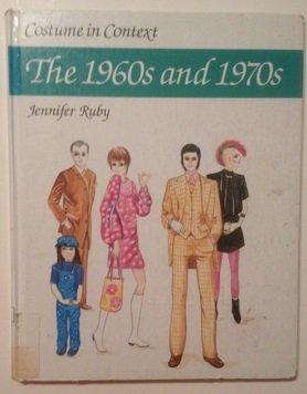 Costume in Context: The 1960's and 1970's (Costume in Context Series) (2)