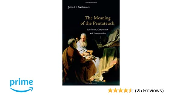 The meaning of the pentateuch revelation composition and the meaning of the pentateuch revelation composition and interpretation john h sailhamer 9780830838677 amazon books fandeluxe Gallery