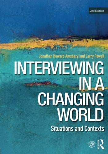 Interviewing in a Changing World: Situations and Contexts by Routledge