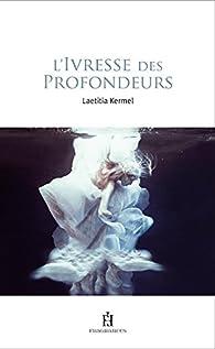 L'ivresse des profondeurs par Laëtitia Kermel