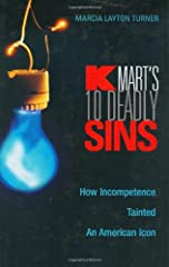 An insightful look at how Kmart's management destroyed the company Kmart's Ten Deadly Sins spins an intriguing tale of the missteps of a retail giant who once had the industry in the palm of its hand and foolishly let it all slip away. This engaging ...