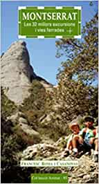 Montserrat: Les 32 millors excursions i vies ferrades: 85 ...