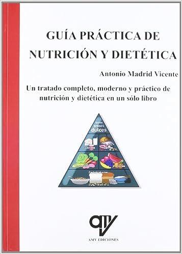 Guía Practica De Nutrición Y Dietética por Antonio Madrid Vicente epub