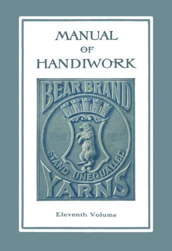 (Bear Brand Manual of Handiwork #11 c.1911 - Edwardian Era Knit & Crochet Fashion Patterns)