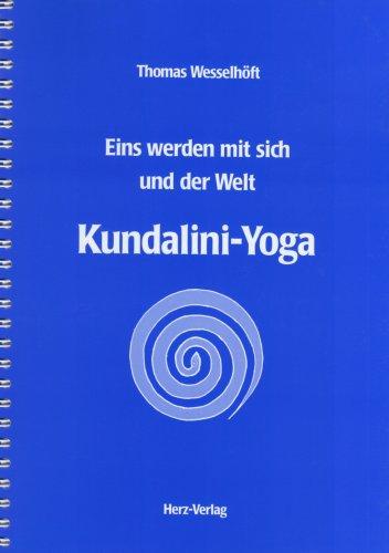 Kundalini-Yoga: Eins werden mit sich und der Welt