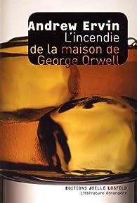 L'incendie de la maison de George Orwell par Andrew Ervin