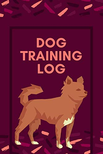 Dog Training Log: Pet Training Journal Logbook,