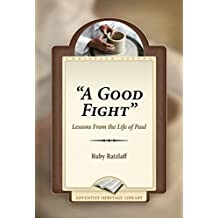 """A Good Fight"": Lessons From the Life of Paul"