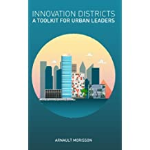 Innovation Districts: a Toolkit for Urban Leaders