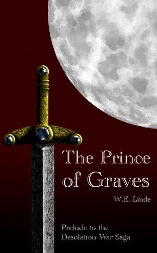 The Prince of Graves (The Desolation War Saga Book 1)