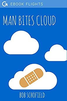 Man Bites Cloud (Ebook Flights 1) by [Schofield, Bob]