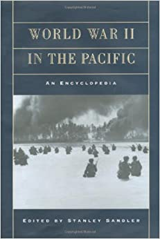Book World War II in the Pacific: An Encyclopedia (Military History of the United States)