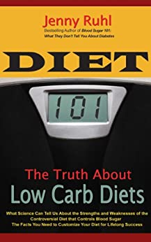 Diet 101: The Truth About Low Carb Diets by [Ruhl, Jenny]