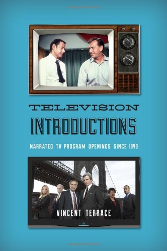 Television Introductions: Narrated TV Program Openings since 1949 by Scarecrow Press