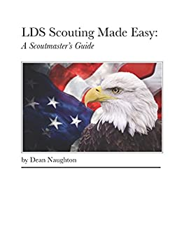 Amazon lds scouting made easy a scoutmasters guide ebook lds scouting made easy a scoutmasters guide by naughton dean fandeluxe Image collections