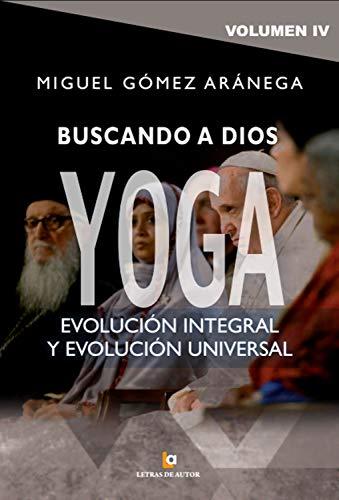 Buscando a Dios Yoga: Evolución integral, y evolución ...