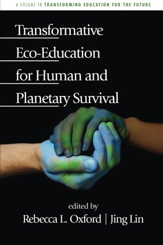 Transformative Eco-Education for Human and Planetary Survival (Transforming Education for the Future)