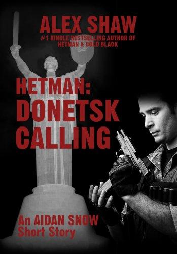 Hetman: Donetsk Calling - An Aidan Snow short story