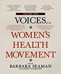 Voices of the Women's Health Movement, Volume One (Paperback)--by Barbara Seaman [2012 Edition]