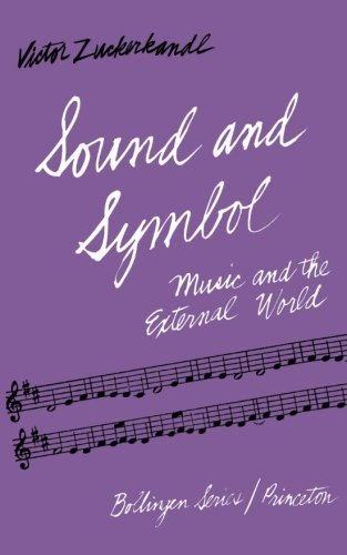 Sound and Symbol: Music and the External World (Bollingen Series XLIV) by Brand: Princeton University Press