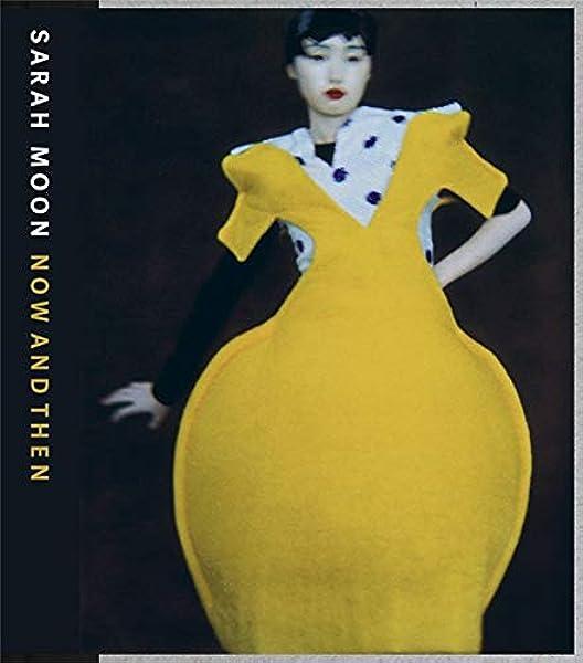 Sarah Moon Now And Then Taubhorn Ingo Woischnik Brigitte Moon Sarah 9783868286564 Amazon Com Books