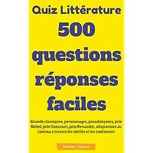 QUIZ LITTÉRATURE: 500 QUESTIONS-RÉPONSES FACILES (French Edition)