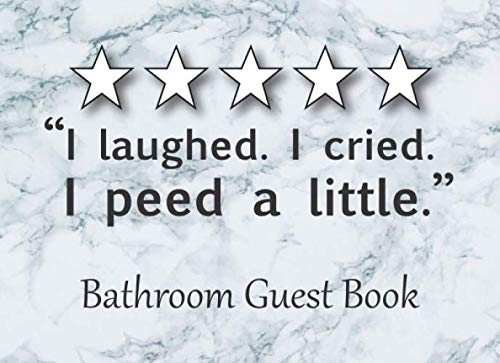 I laughed. I cried. I peed a little. Bathroom Guest Book: Funny Housewarming Gift