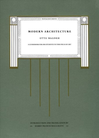 Modern Architecture: A Guidebook for His Students to This Field of Art (Texts & Documents)