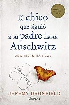 El Chico Que Siguió A Su Padre Hasta Auschwitz por Jeremy Dronfield epub