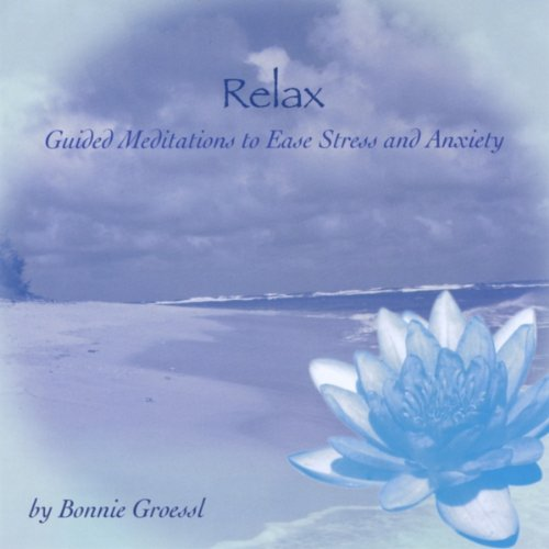 Relax - Guided Meditations To Ease Stress And Anxiety
