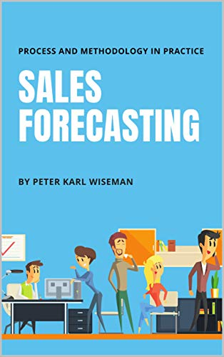 Amazon com: Sales Forecasting: Process and Methodology in Practice