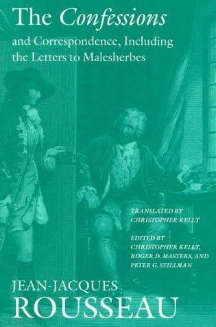 5: The Confessions and Correspondence, Including the Letters to Malesherbes (Collected Writings of Rousseau) by Brand: Dartmouth