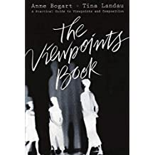 The Viewpoints Book: A Practical Guide to Viewpoints and Composition